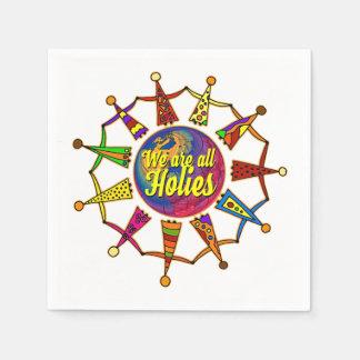 holiES - NOUS SOMMES TOUS LES HOLIES + votre Serviettes Jetables