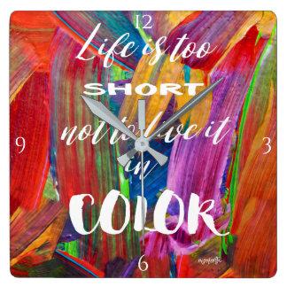 Horloge Carrée La vie est colorée moderne abstrait trop court