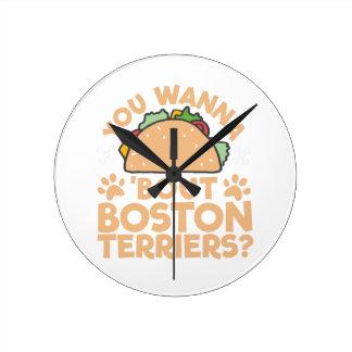 Horloge Ronde Vous voulez aux terriers de Boston d'accès de taco