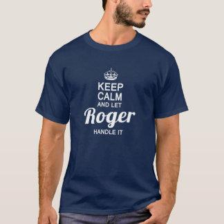 Houd Kalm en laat het handvat van Roger het T Shirt