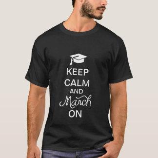 Houd Kalm en Maart op het Overhemd van Afstuderen T Shirt