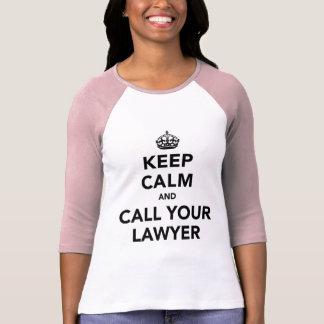 Houd Kalm en roep Uw Advocaat T Shirt