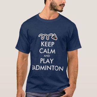 Houd kalm en speel badmintont-shirt t shirt