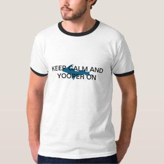 Houd Kalm en Yooper T Shirt