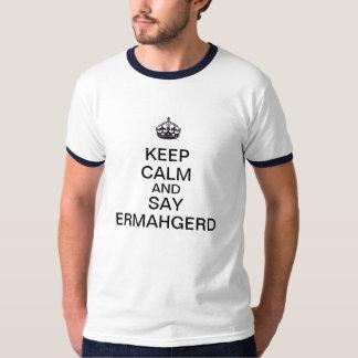 Houd Kalm en zeg Ermahgerd T Shirt