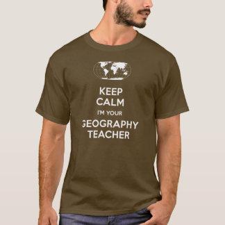 Houd Kalm ik ben Uw Leraar van de Aardrijkskunde T Shirt