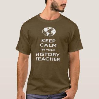 Houd Kalm ik ben Uw Leraar van de Geschiedenis T Shirt