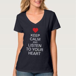 Houd kalm luisteren aan uw hart t shirt