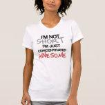 Ik ben niet kort, ben ik enkel geconcentreerde gew t shirts
