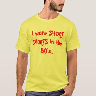 Ik droeg KORTE BORRELS in de jaren '80 T Shirt