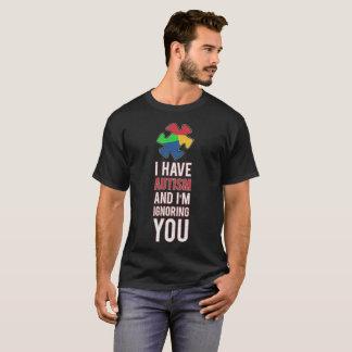 Ik heb Autisme en ik negeer u Voorlichting T Shirt