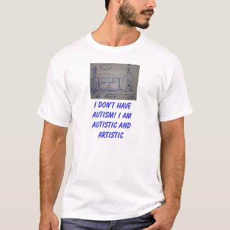 Ik HEB geen Autisme! Ik ben Autistisch en T Shirt
