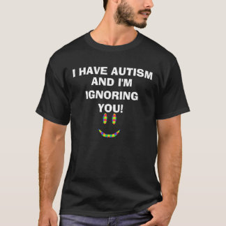 Ik heb het Overhemd van het Autisme T Shirt