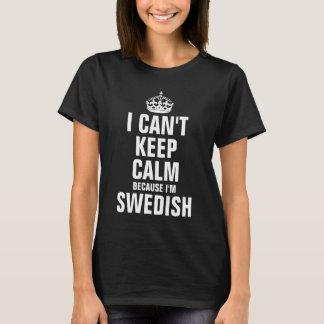 Ik kan niet kalm houden omdat ik Zweeds ben T Shirt