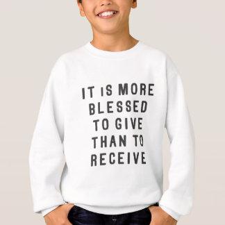 Il est plus béni de donner, que pour recevoir sweatshirt