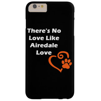 Il n'y a aucun amour comme l'amour d'Airedale Coque Barely There iPhone 6 Plus