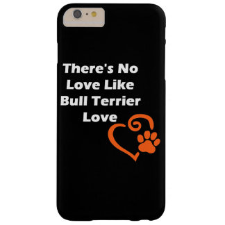 Il n'y a aucun amour comme l'amour de bull-terrier coque iPhone 6 plus barely there