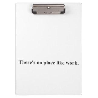 Il n'y a aucun endroit comme le travail