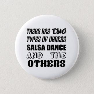 Il y a deux types de danse et d'othe de Salsa de Badge Rond 5 Cm
