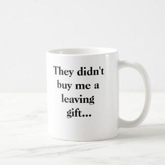 Ils ne m'ont pas acheté un cadeau partant… mug