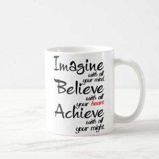Imaginez, croyez et réalisez la tasse