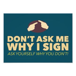 Impression Photo Ne me demandez pas pourquoi je signe. une copie de