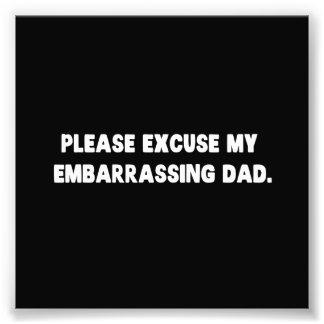 Impression Photo Veuillez excuser mon papa embarrassant