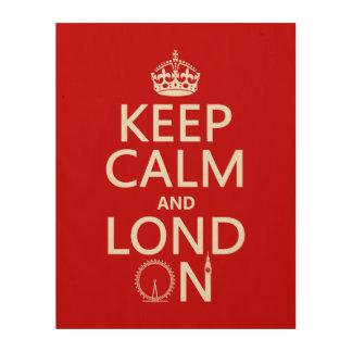 Impression Sur Bois Gardez le calme et le Lond sur (Londres)
