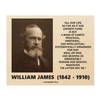 Impression Sur Bois La masse de William James de la citation de destin