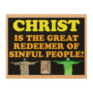 Impression Sur Bois Le Christ est le grand rédempteur des personnes