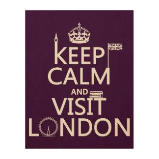 Impression Sur Bois Maintenez calme et visite Londres