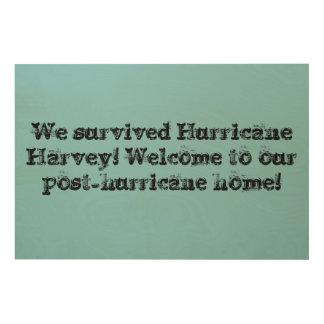 Impression Sur Bois NOUS avons survécu à l'ouragan Harvey, [maison