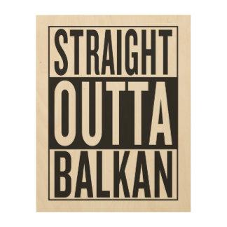 Impression Sur Bois outta droit Balkan