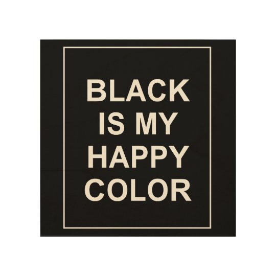 IMPRESSION SUR BOIS SKAM - BLACK IS MY HAPPY COLOR