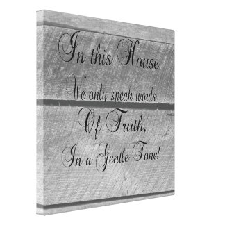 In this house we only speak words of TRUTH Canvas Afdrukken