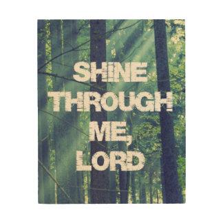 Inspirerend glans door me, Lord Quote Hout Afdruk