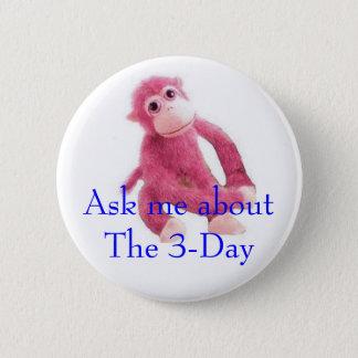 Interrogez-moi au sujet du de trois jours badge rond 5 cm