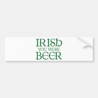 Irlandais vous étiez bière autocollant de voiture