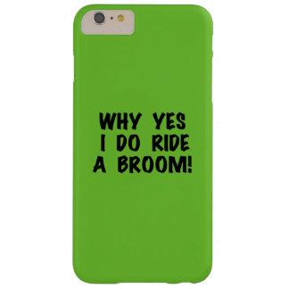 Ja berijd ik een Bezem Barely There iPhone 6 Plus Hoesje