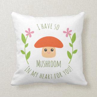 J'ai ainsi champignon à mon coeur pour vous humour coussin