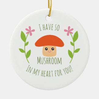 J'ai ainsi champignon à mon coeur pour vous humour ornement rond en céramique