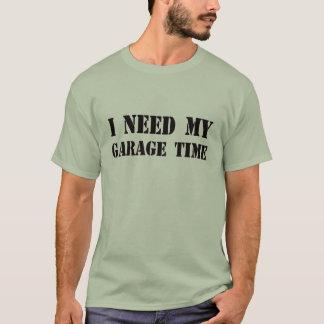 J'ai besoin de mon T-shirt de temps de garage