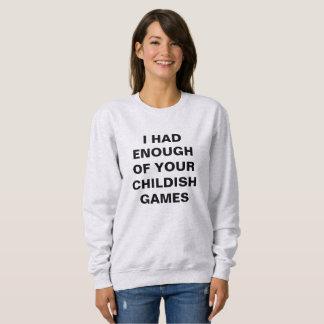 J'ai eu assez de votre sweatshirt puéril de jeux