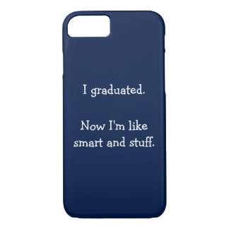 J'ai gradué le coque iphone drôle de jour de coque iPhone 7