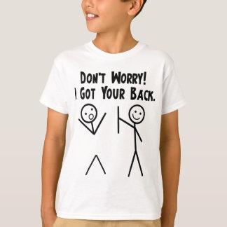 J'ai obtenu votre dos ! t-shirt