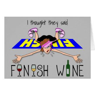 J'ai pensé qu'ils ont dit le vin de finition - carte