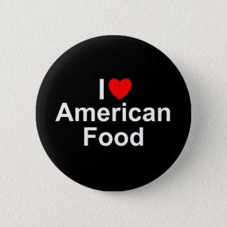 J'aime (coeur) la nourriture américaine badge rond 5 cm