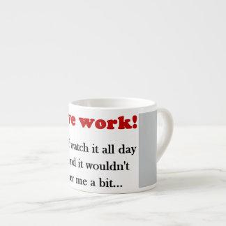"""""""J'aime le travail ! …""""  Tasse drôle ! !"""