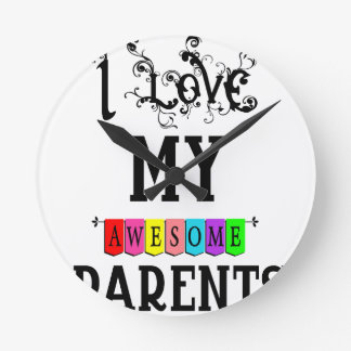 J'aime mes parents impressionnants (1) horloge ronde