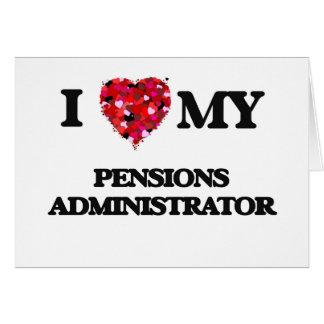 J'aime mon administrateur de pensions carte de vœux